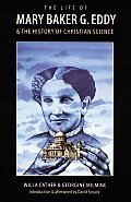 Life of Mary Baker G Eddy & the History of Christian Science