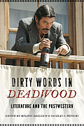Dirty Words in Deadwood: Literature and the Postwestern