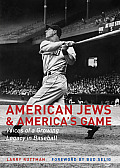 American Jews & America's Game: Voices of a Growing Legacy in Baseball