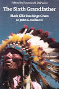Sixth Grandfather Black Elks Teachings Given to John G Neihardt