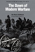 Dawn of Modern Warfare #04: The Dawn of Modern Warfare: History of the Art of War