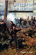 Struggle for the Heartland The Campaigns from Fort Henry to Corinth