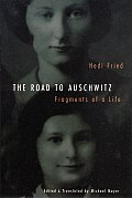 Road to Auschwitz: Fragments of a Life
