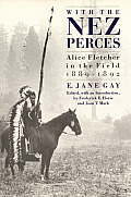 With the Nez Perces Alice Fletcher in the Field 1889 92