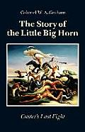 Story of the Little Big Horn Custers Last Fight