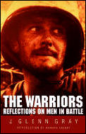 Warriors : Reflections on Men in Battle (70 Edition)
