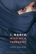 I, Nadia, Wife of a Terrorist (06 Edition)