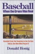 Baseball When The Grass Was Real Baseb