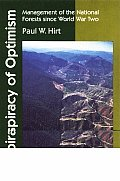 A Conspiracy of Optimism: Management of the National Forests Since World War Two