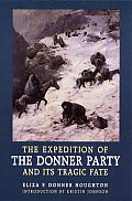 Expedition of the Donner Party & Its Tragic Fate