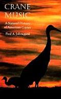 Crane Music: A Natural History of American Cranes