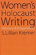 Women's Holocaust Writing: Memory and Imagination