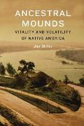 Ancestral Mounds: Vitality and Volatility of Native America