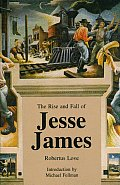 Rise & Fall Of Jesse James