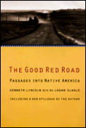Good Red Road Passages Into Native Ame
