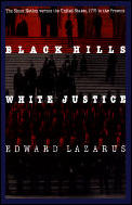 Black Hills White Justice The Sioux Nation Vs the United States 1775 to the Present