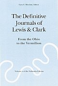 Definitive Journals of Lewis & Clark Volume 2 From the Ohio to the Vermillion