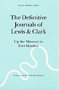 Definitive Journals of Lewis & Clark Volume 3 Up the Missouri to Fort Mandan
