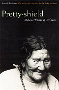 Pretty-Shield: Medicine Woman of the Crows (New Edition)