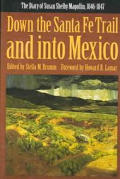 American Tribal Religions #3: Down the Santa Fe Trail and Into Mexico: The Diary of Susan Shelby Magoffin, 1846-1847
