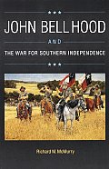John Bell Hood & the War for Southern Independence