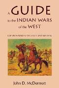 A Guide To the Indian Wars of the West (Bison Book)