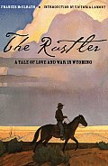 The Rustler: A Tale of Love and War in Wyoming