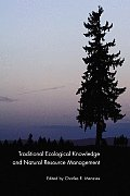 Traditional Ecological Knowledge and Natural Resource Management Cover