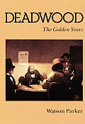 Deadwood The Golden Years
