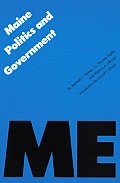 Maine Politics and Government (Politics & Governments of the American States)