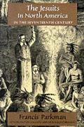 The Jesuits in North American in the Seventeenth Century