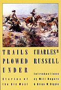 Trails Plowed Under Stories of the Old West