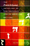 Prairie Schooner Anthology of Contemporary Jewish American Writing