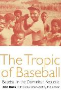 The Tropic of Baseball: Baseball in the Dominican Republic Cover