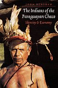 The Indians of the Paraguayan Chaco: Identity and Economy