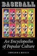 Baseball An Encyclopedia Of Popular Culture