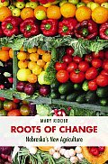Roots of Change: Nebraska's New Agriculture