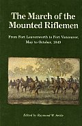 The March of the Mounted Riflemen: Fort Leavenworth to Fort Vancouver, 1849