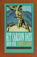 Kit Carson Days 1809 1868 Adventures in the Path of Empire Volume 2