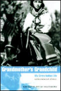 Grandmother's Grandchild : My Crow Indian Life (00 Edition)