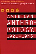 American Anthropology 1921 1945 Papers from the American Anthropologist