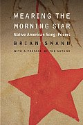 Wearing the Morning Star: Native American Song-Poems