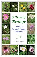 A Taste of Heritage: Crow Indian Recipes and Herbal Medicines (At Table)
