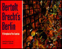 Bertolt Brecht's Berlin: A Scrapbook of the Twenties