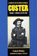 A Complete Life Of General George A. Custer, Volume 1: Through The Civil War by Frederick Whittaker