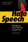 Hate Speech: The History of an American Controversy by Samuel ...