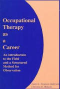 Occupational Therapy as a Career: An Introduction to the Field and a Structured Method for Observation