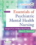 Essentials of Psychiatric Mental Health Nursing Concepts of Care in Evidence Based Practice With CDROM 4th Edition