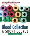 Blood Collection: A Short Course