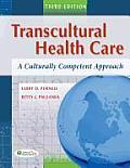 Transcultural Health Care: A Culturally Competent Approach (Transcultural Healthcare)